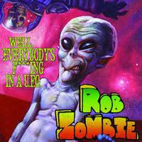 Rob Zombie - Well, Everybody's Fucking In A U.F.O. (Vinyl EP)