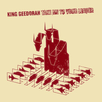 King Geedorah – Take Me To Your Leader (Vinyl LP)