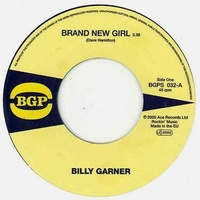 "Sugar Billy Garner - Brand New Girl / I Got Some Part 1 (Vinyl 7"")"