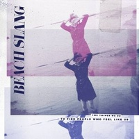 Beach Slang - The Things We Do To Find People Who Feel Like Us (Vinyl LP)