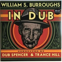 William S. Burroughs Conducted By Dub Spencer & Trance Hill - William S. Burroughs In Dub (Vinyl LP)
