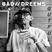 BAD//DREEMS - GUTFUL (Vinyl LP)