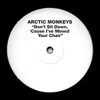 "Arctic Monkeys - Don't Sit Down 'Cause I've Moved Your Chair (Vinyl 7"")"