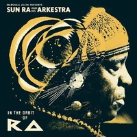 Marshall Allen Presents Sun Ra Arkestra, The - In The Orbit Of Ra (Vinyl LP)