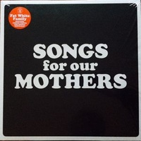 The Fat White Family ‎– Songs For Our Mothers (Vinyl LP)