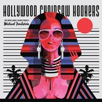 Michael Perilstein - Hollywood Chainsaw Hookers (Original Motion Picture Score (And Then Some)) (Vinyl LP)