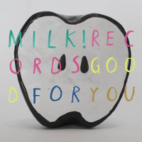 Milk Records ‎– Good For You (Vinyl LP)
